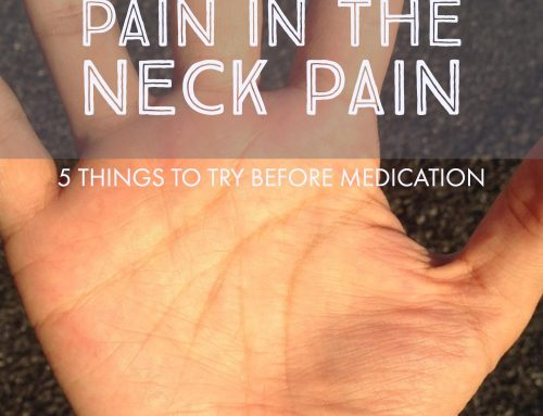 Neck Pain – 5 Things to Try Before Medication