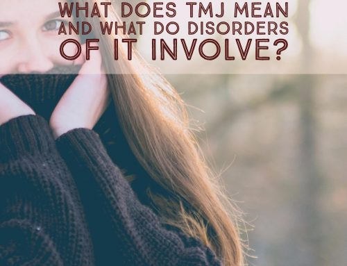 What Does TMJ Mean and What Do Disorders of It Involve?