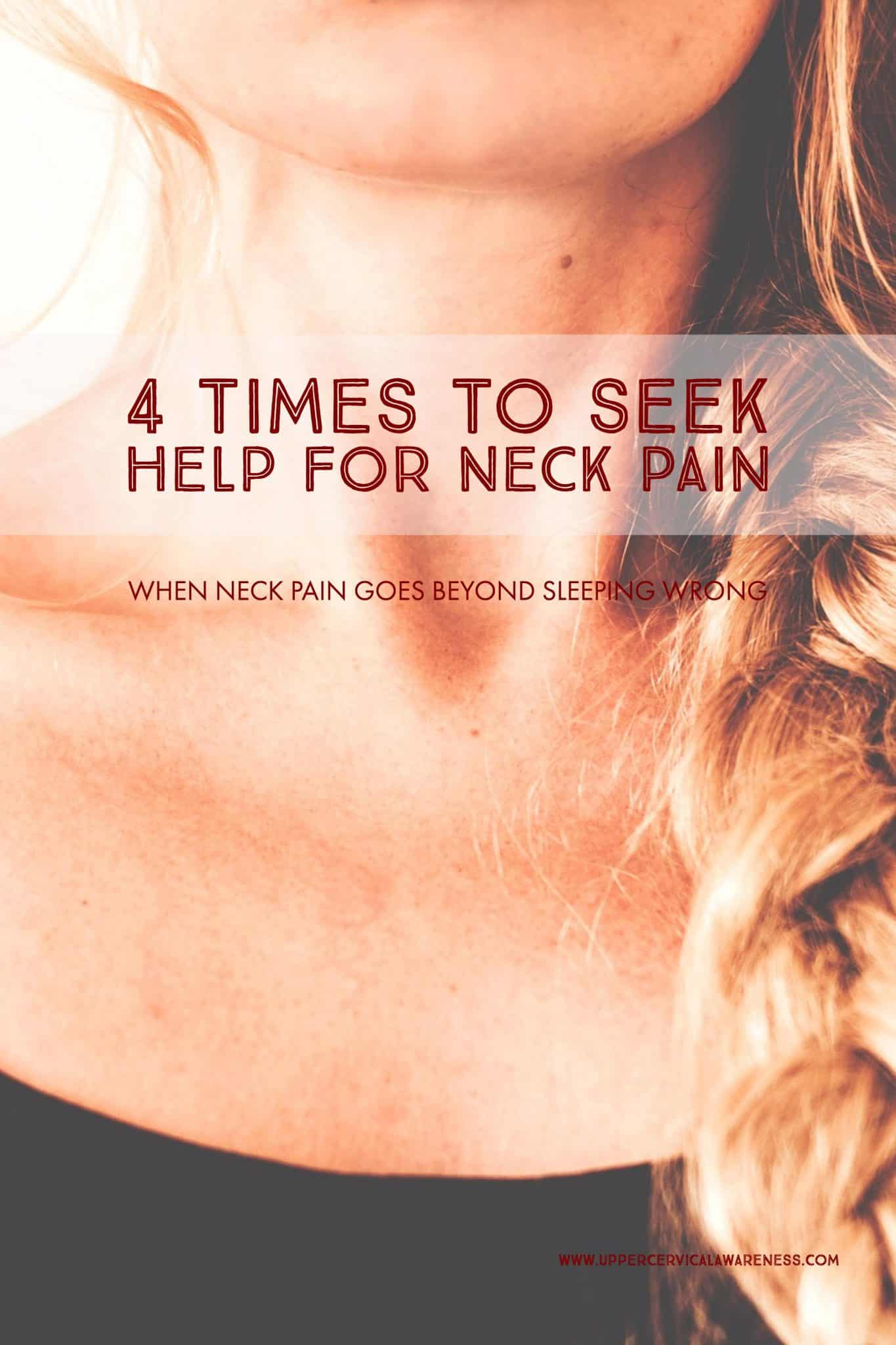 4 times to seek help for neck pain - upper cervical awareness