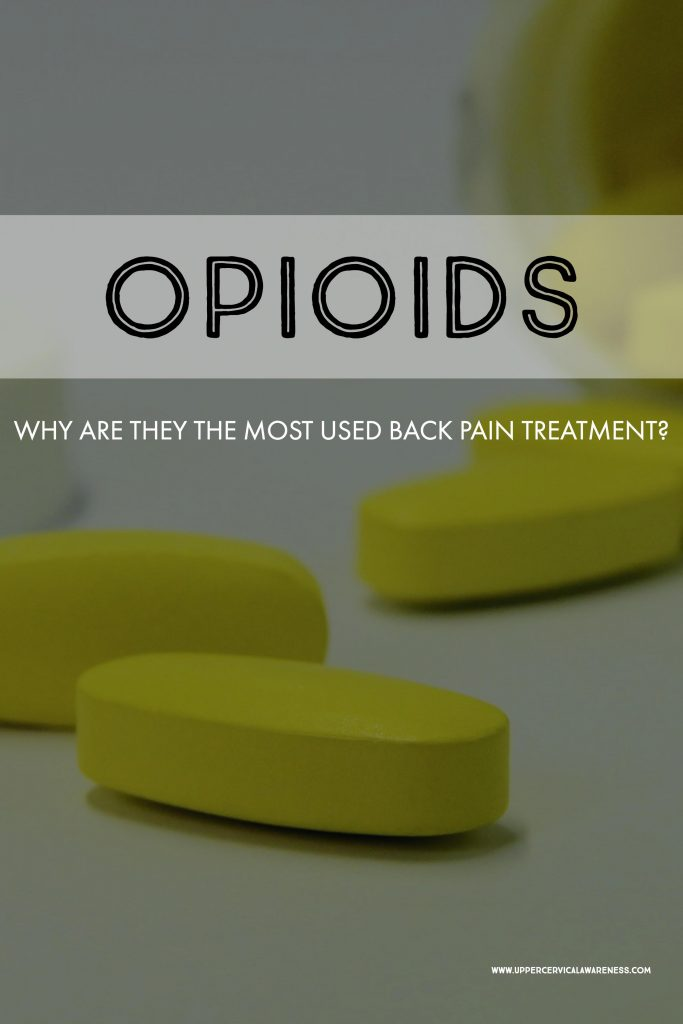 Why opiods are considered to be the most widely used treatment for back pain