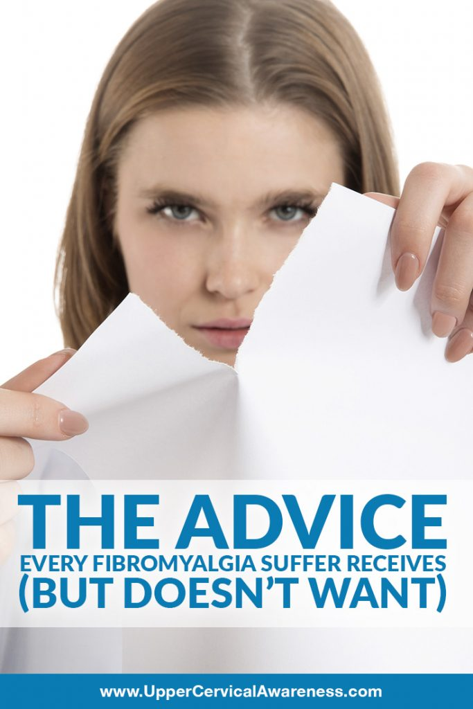 What are unacceptable advices a Fibromyalgia patient usually receives?