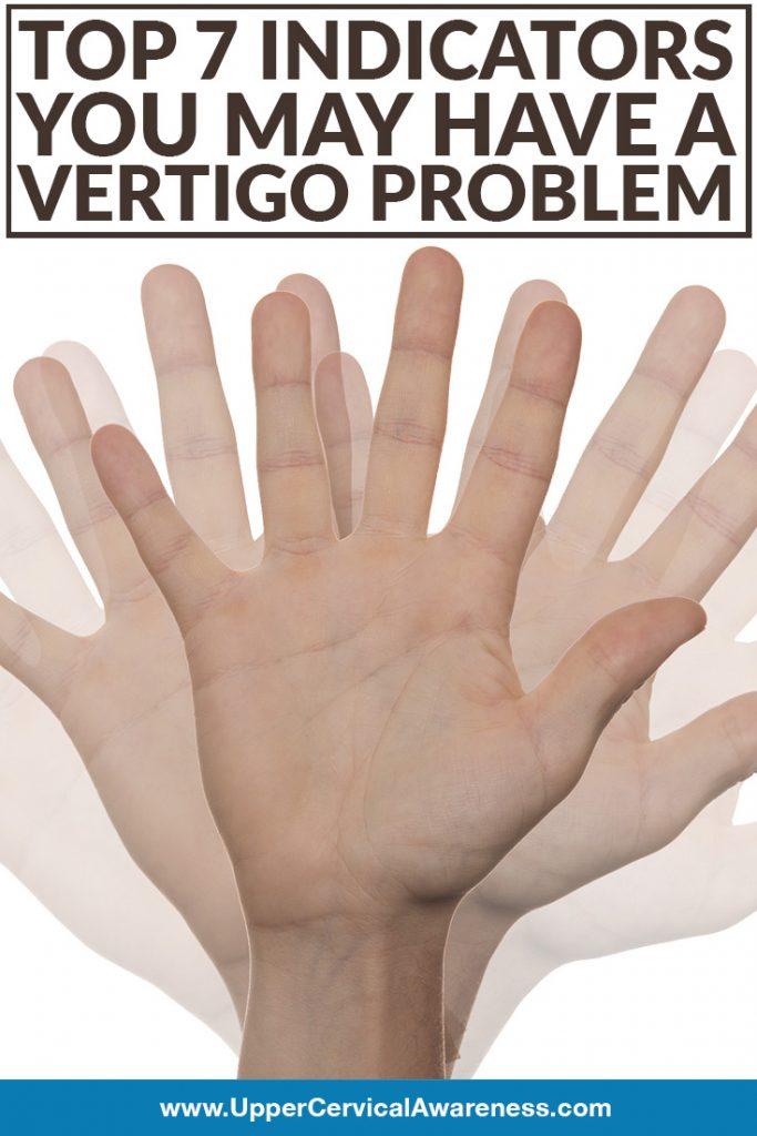 7 signs you have vertigo issues