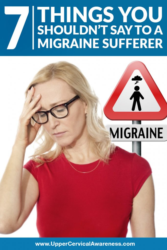7 things not to say for someone with Migraine