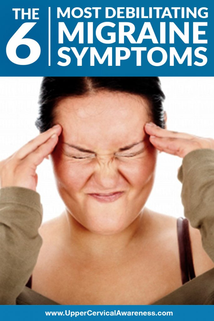 6 Most Debilitating Migraine Symptoms