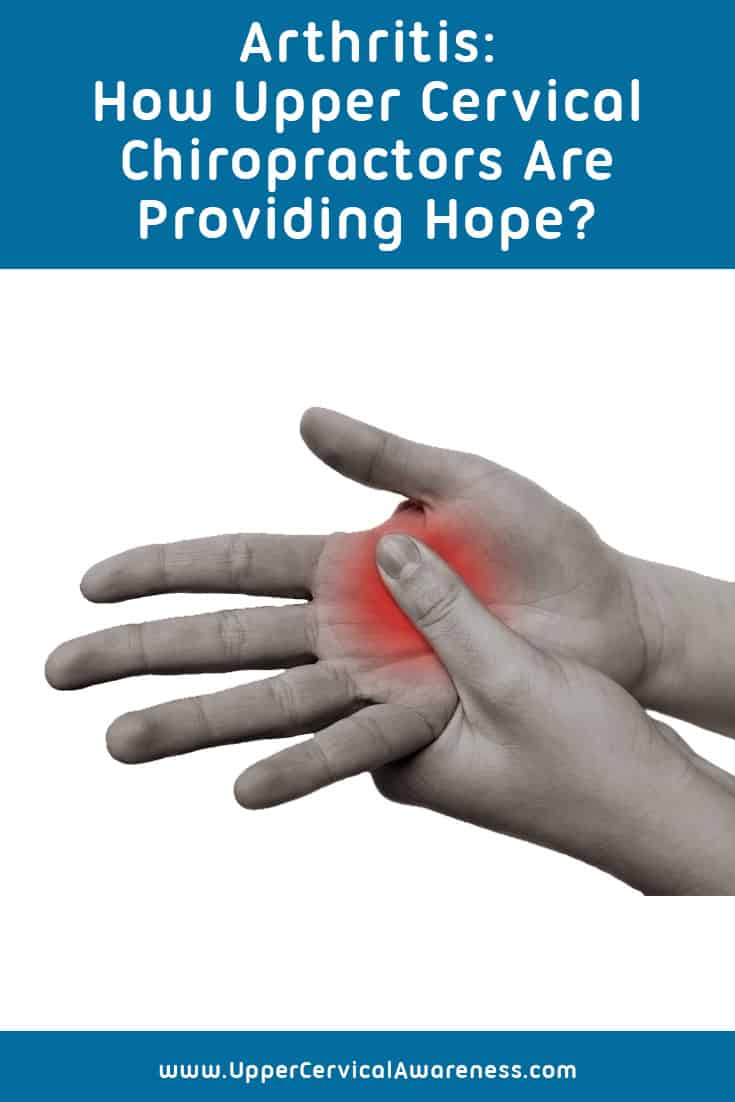 Arthritis How Upper Cervical Chiropractors Are Providing Hope