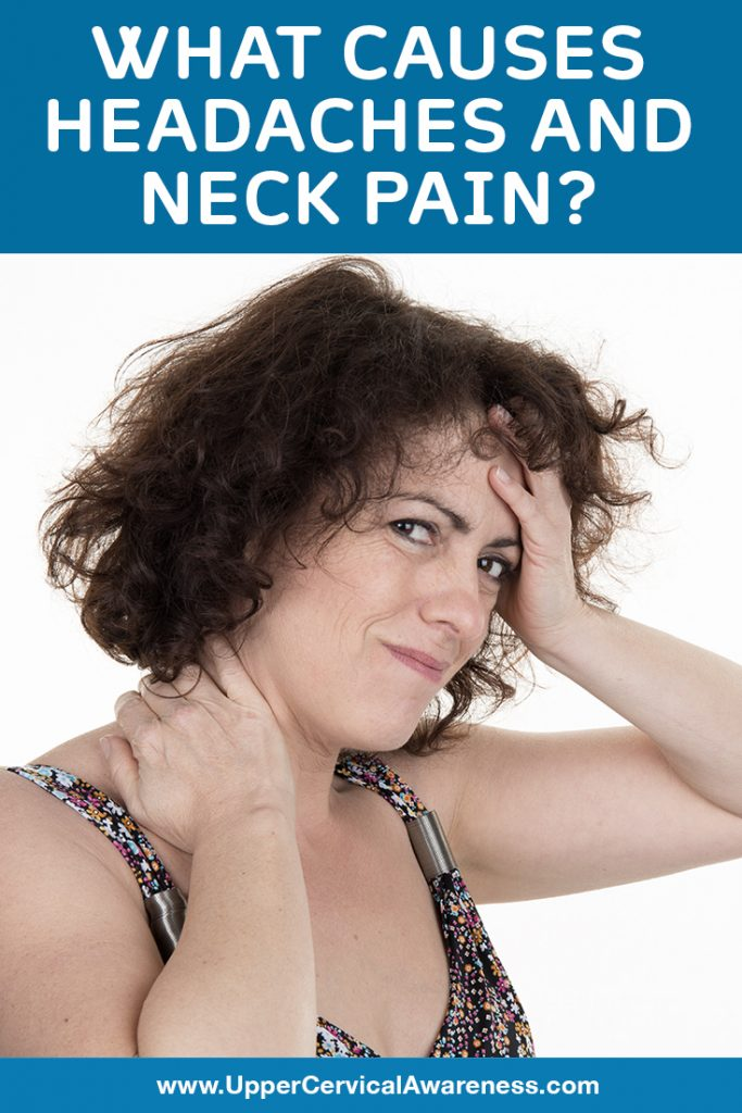 What Causes Headaches And Neck Pain Upper Cervical Awareness