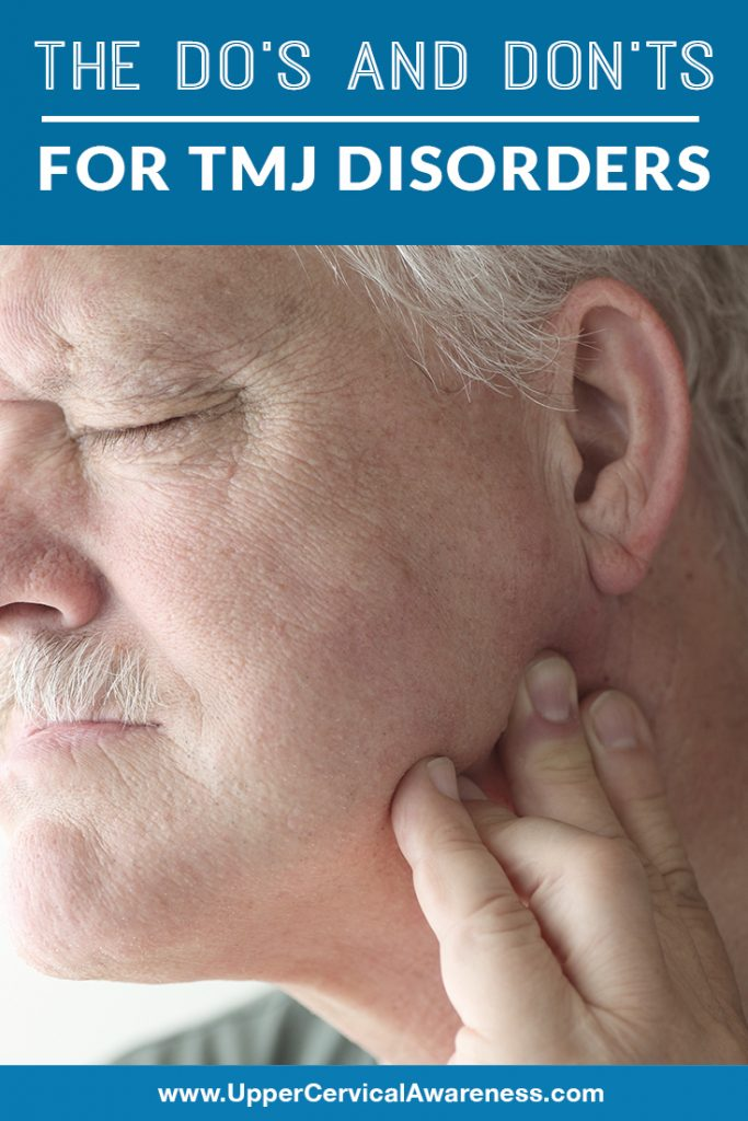 The Do S And Don Ts For Tmj Disorders Upper Cervical Awareness