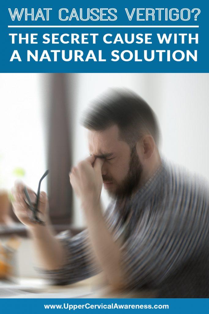 what-causes-vertigo-the-secret-cause-with-a-natural-solution