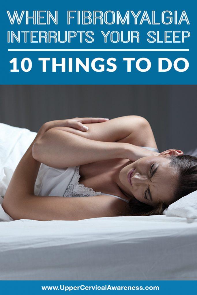 when-fibromyalgia-interrupts-your-sleep-10-things-to-do