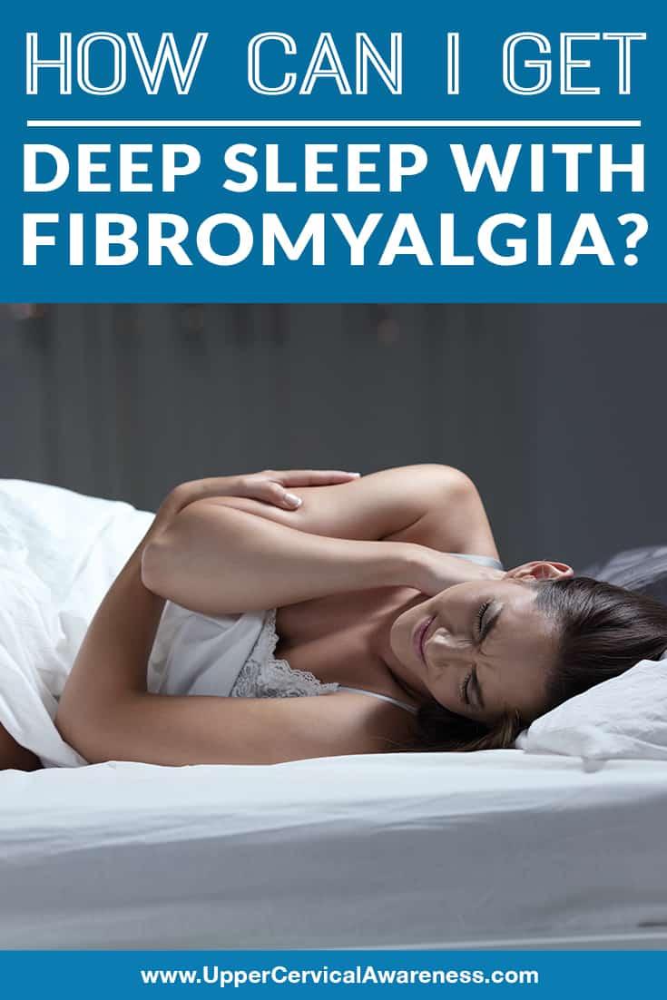 how-can-i-get-deep-sleep-with-fibromyalgia