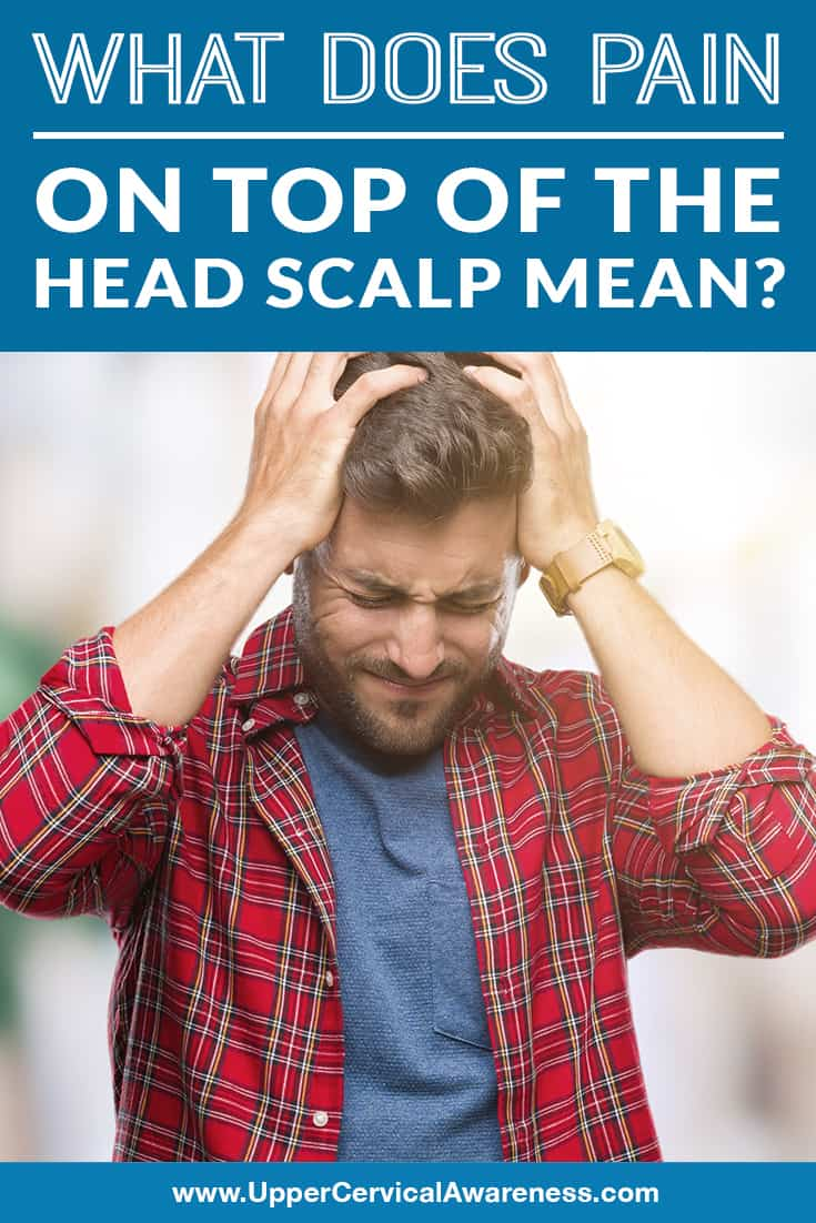 what-does-pain-on-top-of-the-head-scalp-mean