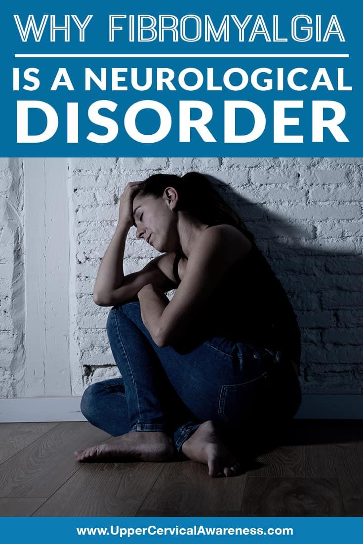 why-fibromyalgia-is-a-neurological-disorder