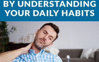 prevent-neck-pain-by-understanding-your-daily-habits