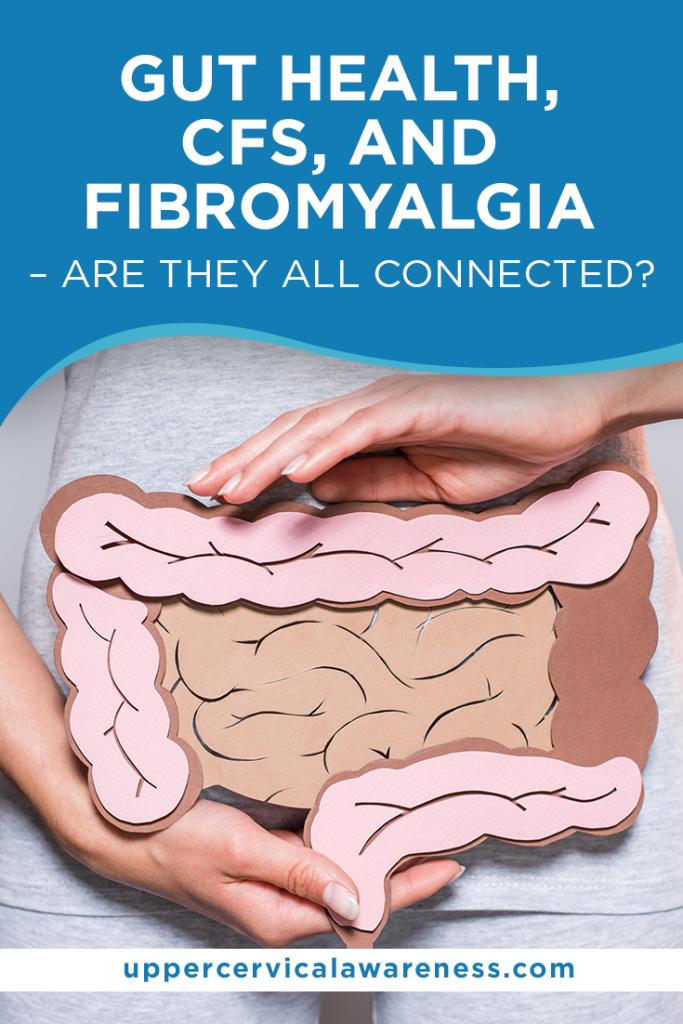Gut Health, CFS, fibromyalgia chiropractic, cervical chiropractor